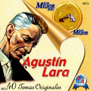 AGUSTIN_LARA-Lo_mejor_de_lo_mejor-Tapa