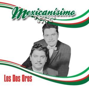 Los-Dos-Oros-Mexicanisimo-Los-Dos-Oros-L888837520324