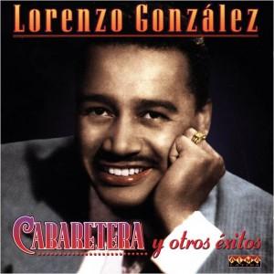 Lorenzo_Gonzalez-Cabaretera_Y_Otros_Exitos-Frontal